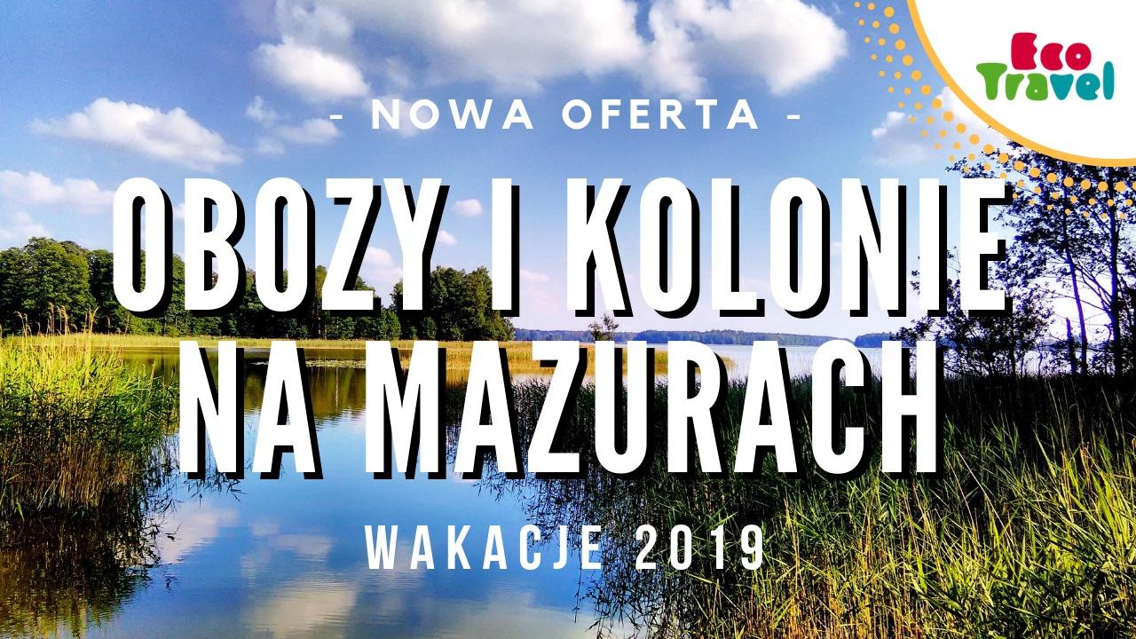 Kolonie na Mazurach 2019 Nowości w ofercie Ecotravel