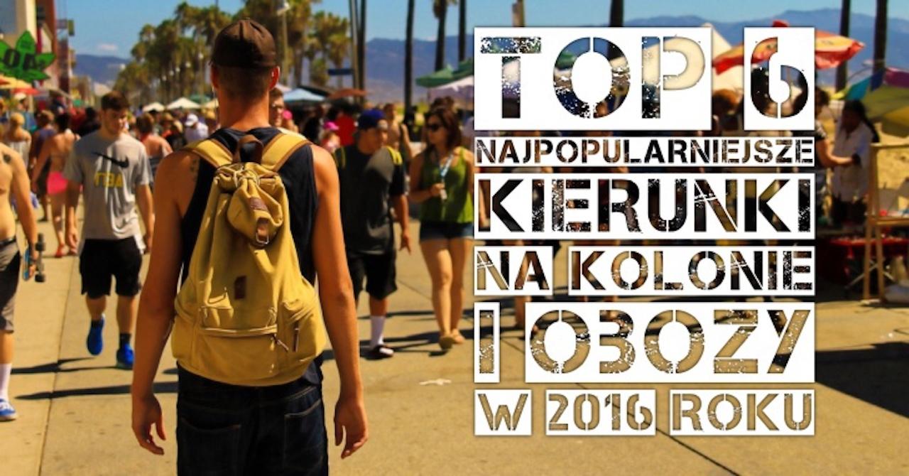 TOP 6 Najpopularniejszych Kierunków na Obozy Młodzieżowe